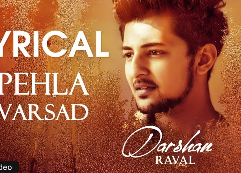 pehla varsad lyrics Darshan Raval