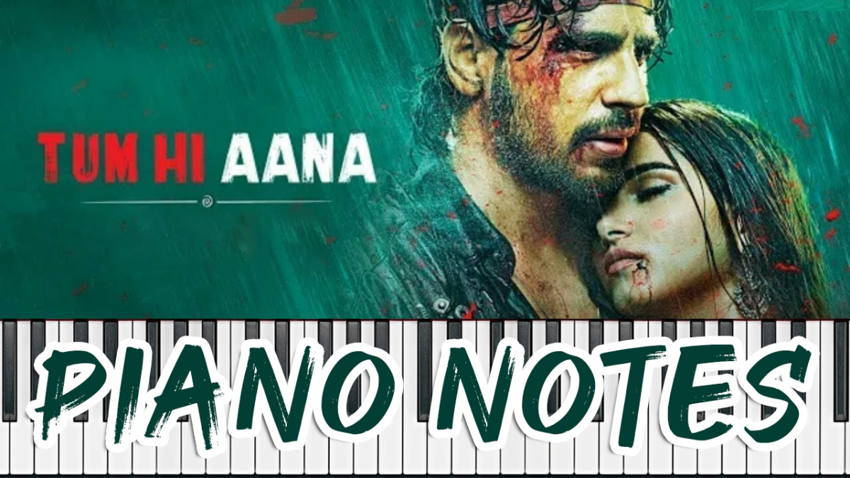 Tum Hi Aana Piano Sargam Notes – Marijaavaan – Jubin Nautiyal – Flute, Keybord Notes