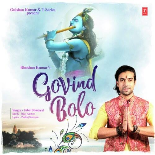 गोविन्द बोलो Govind Bolo Lyrics in Hindi – Jubin Nautiyal